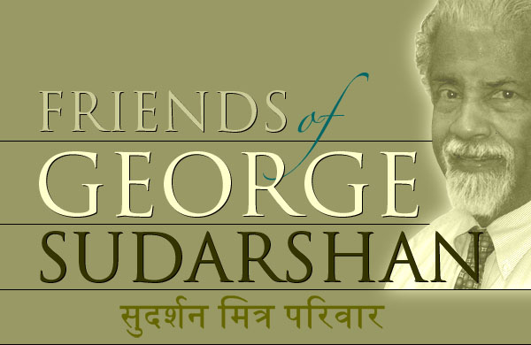 Friends of George Sudarshan